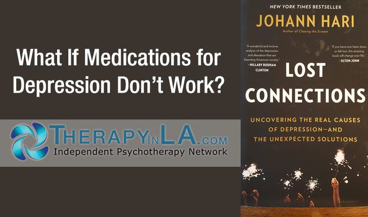 If Medications for Depression Don't Work? | Therapy in Los