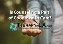 Is Counseling a Part of Good Health Care?