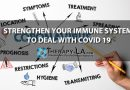 Strengthen Your Immune System To Deal With Covid 19