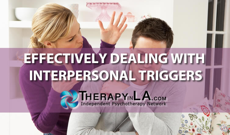 EFFECTIVELY DEALING WITH INTERPERSONAL TRIGGERS